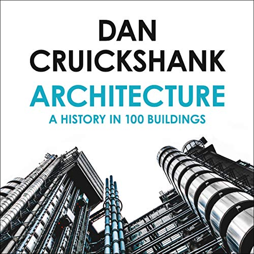 Architecture: A History in 100 Buildings audiobook cover art