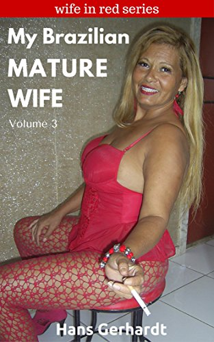 My Brazilian Mature Wife Sexy Pictures A Brazilian Mature Wife In