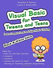 Visual Basic for Tweens and Teens (Black & White Edition): Learn Computational and Algorithmic Thinking
