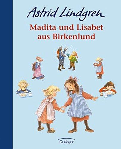 Madita und Lisabet aus Birkenlund: Enthält die Geschichten: Als Lisabet sich eine Erbse in die Nase steckte / Wie gut, dass es Weihnachtsferien gibt, sagte Madita