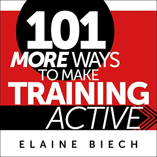 101 More Ways to Make Training Active                   By:                                                                                                                                 Elaine Biech                               Narrated by:                                                                                                                                 Susan Hanfield                      Length: 9 hrs and 50 mins     Not rated yet     Overall 0.0