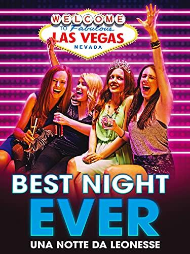 Best Night Ever - Una notte da leonesse