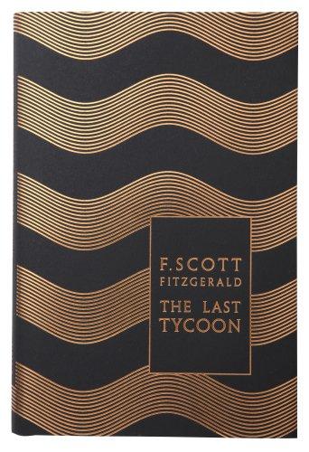Modern Classics the Last Tycoon (Penguin F Scott Fitzgerald Hardback Collection)