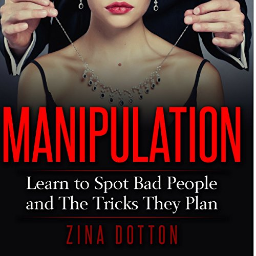 Manipulation: Learn to Spot Bad People and the Tricks They Plan audiobook cover art