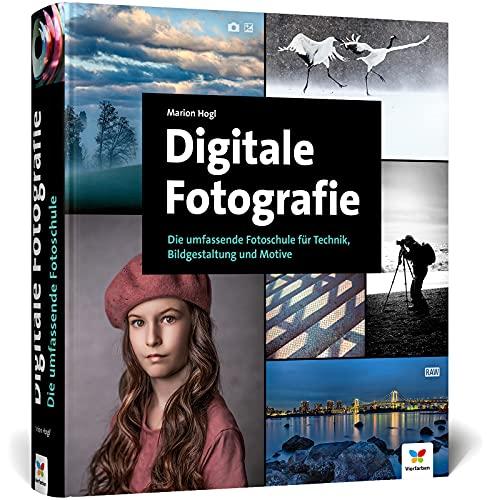 Digitale Fotografie: Über 700 Seiten Praxiswissen zu Technik, Bildgestaltung und Motiven. Die umfassende Fotoschule in neuer Auflage (2021)