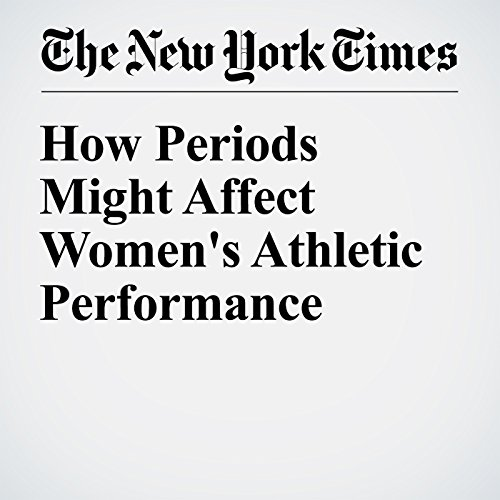 How Periods Might Affect Women's Athletic Performance cover art