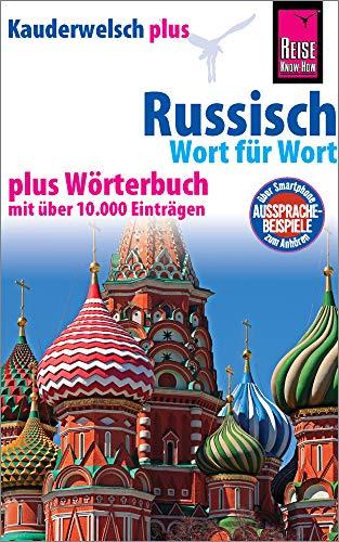 Russisch - Wort für Wort plus Wörterbuch: Kauderwelsch-Sprachführer von Reise Know-How: mit über 10.000 Einträgen