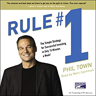 Rule #1     The Simple Strategy for Successful Investing - in Only 15 Minutes a Week!              Written by:                                                                                                                                 Phil Town                               Narrated by:                                                                                                                                 Marc Cashman                      Length: 11 hrs and 29 mins     20 ratings     Overall 4.8
