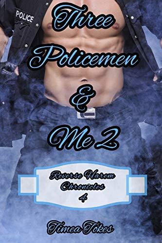 Three Policemen & Me 2: A Reverse Harem Why Choose Short BDSM Romance MMMF (Reverse Harem...