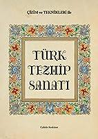 Cizim ve Teknikleri ile Türk Tezhip Sanati