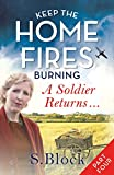Keep the Home Fires Burning: Part Four: A Soldier Returns (Keep the Home Fires Burning series Book 4)