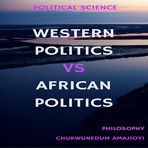 Western Politics Vs African Politics: Political Science cover art