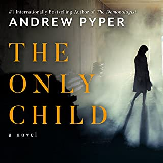 The Only Child                   By:                                                                                                                                 Andrew Pyper                               Narrated by:                                                                                                                                 Christina Delaine                      Length: 9 hrs and 32 mins     28 ratings     Overall 3.3
