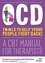 OCD - Tools to Help Young People Fight Back!: A CBT Manual for Therapists