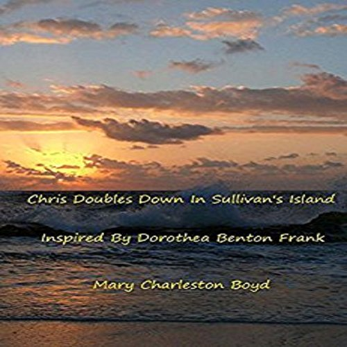Chris Doubles Down in Sullivan's Island audiobook cover art