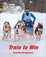 Train to Win: Phase 4 (Big Cat Phonics for Little Wandle Letters and Sounds Revised)