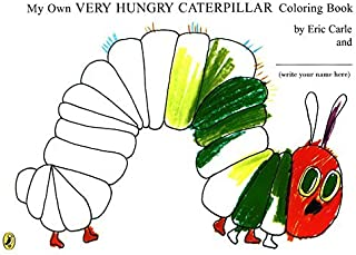 [(My Own Very Hungry Caterpillar Colouring Book)] [ By (author) Eric Carle ] [October, 2005]