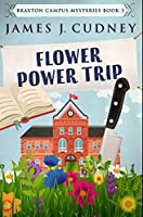 Flower Power Trip: Premium Hardcover Edition