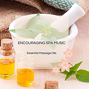 Encouraging Spa Music - Essential Massage Oils