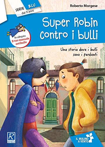 Super Robin contro i bulli. Con Fascicolo