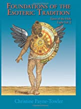 Foundations of the Esoteric Tradition:: Tarot of the Holy Light, Volume Two (Volume 2)