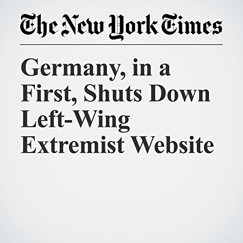 Germany, in a First, Shuts Down Left-Wing Extremist Website copertina