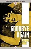 Goodbye Again - Joseph Hone