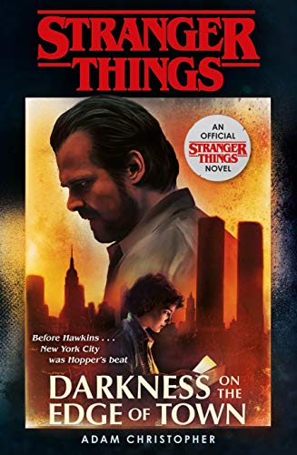 Stranger Things. Darkness On The Edge Of Town: The Second Official Novel