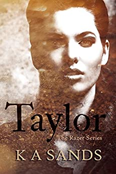 Taylor (Book #0.5, The Razer Series) by [K A Sands]