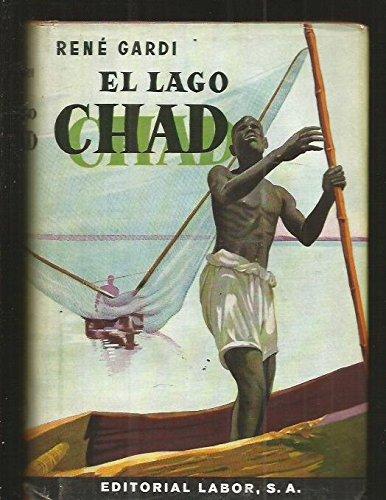 EL LAGO CHAD. Aventuras vividas en la selva virgen