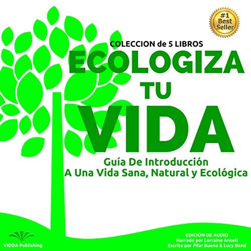 Ecologiza Tu Vida Audiobook By Pilar Bueno, Lucy Bond cover art
