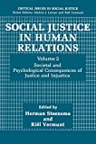Social Justice in Human Relations Volume 2: Societal and Psychological Consequences of Justice and Injustice (Critical Issues in Social Justice) (English Edition)