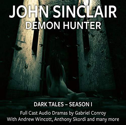 John Sinclair - Dark Tales, Season 1, Episode 1-6 Audiobook By Jason Dark cover art