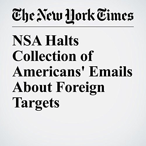 NSA Halts Collection of Americans' Emails About Foreign Targets copertina