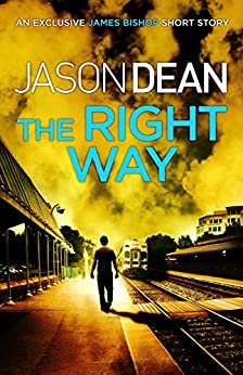 The Right Way (A James Bishop short story) by [Jason Dean]