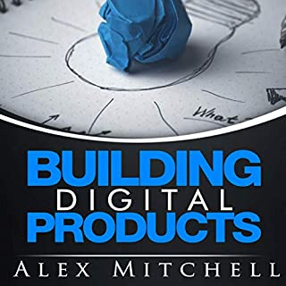 Building Digital Products     The Ultimate Handbook for Product Owners              Written by:                                                                                                                                 Alex Mitchell                               Narrated by:                                                                                                                                 Jonathan Frazier                      Length: 2 hrs and 15 mins     Not rated yet     Overall 0.0