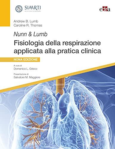 Nunn & Lumb. Fisiologia della respirazione applicata alla pratica clinica