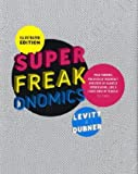 Superfreakonomics, Illustrated Edition: Global Cooling, Patriotic Prostitutes and Why Suicide Bombers Should Buy Life Insurance