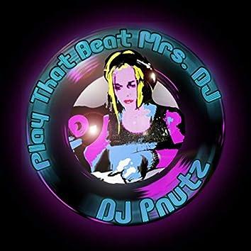 Play That Beat Mrs. DJ
