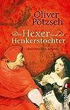Der Hexer und die Henkerstochter: Historischer Roman (Die Henkerstochter-Saga, Band 4)