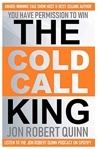 The Cold Call King: You Have Permission to Win