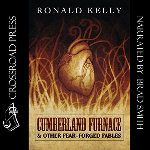Cumberland Furnace & Other Fear Forged Fables audiobook cover art