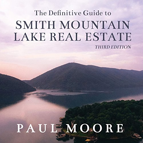 The Definitive Guide to Smith Mountain Lake Real Estate audiobook cover art