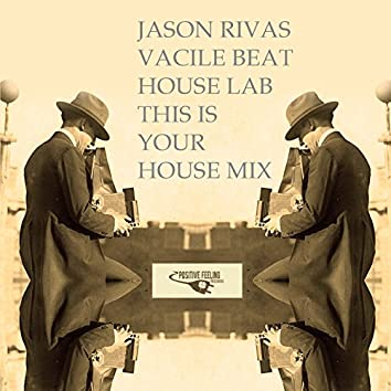House Lab (This Is Your House Mix)