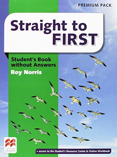Straight to first. Student's book.No key. Ediz. premium. Per le Scuole superiori. Con e-book. Con espansione online [Lingua inglese]