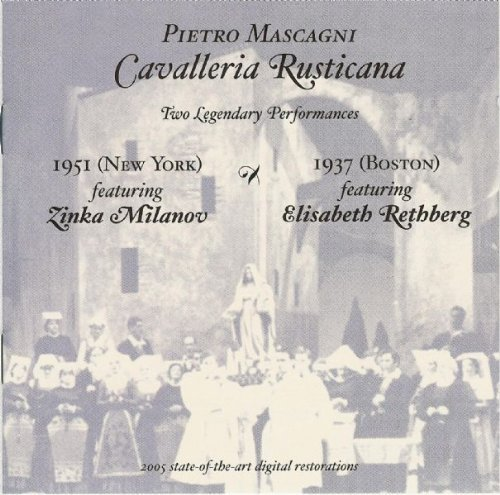 Pietro Mascagni: Cavalleria Rusticana [New York (In Boston) -- April 10, 1937: Elisabeth Rethberg, Sidney Rayner, Carol Morelli, Irra Petina, Anna Kaskas, Gennaro Papi] and [New York -- March 3, 1951: Zinka Milanov, Richard Tucker, Clifford Harvuot, Martha Lipton, Jean Madeira; Alberto Erede] by N/A (2005-01-01)