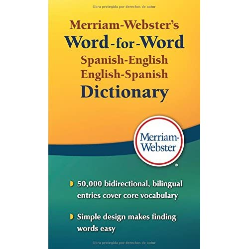 Merriam-Webster's Word-for-Word Spanish-English Dictionary, Newest Edition, Mass-Market Paperback (Spanish and English Edition)