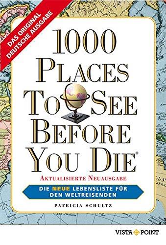 Preisvergleich Produktbild 1000 Places To See Before You Die: Die neue Lebensliste für den Weltreisenden