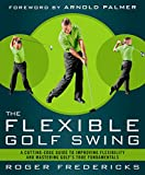 Best Golf Instruction Books - The Flexible Golf Swing: A Cutting-Edge Guide to Review
