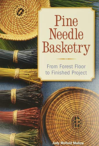 Compare Textbook Prices for Pine Needle Basketry: From Forest Floor to Finished Project Illustrated Edition ISBN 9781600596032 by Mallow, Judy